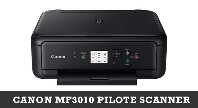 Canon MF3010 Pilote Scanner