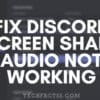 Discord Screen Share Audio Not Working Error Fixed【100% Working】