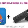 How to Install FireDL on Firestick in 5 Minutes【Working 2020】