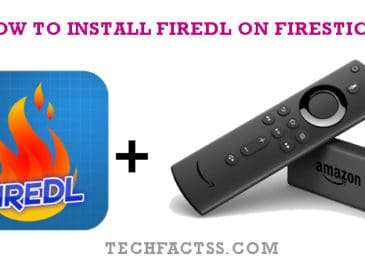 How to Install FireDL on Firestick in 5 Minutes【Working 2021】