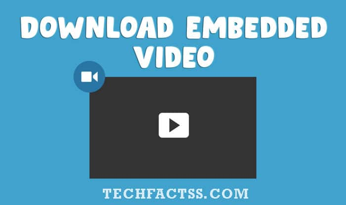 How To Download Embedded Video From Any Website 2020