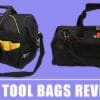 10 Best Tool Bags Reviews 2021 – Editor Picks & Buying Guide