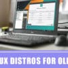 10 Best Linux Distros for Old Laptop/Computer In 2020