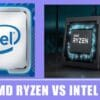 AMD Ryzen Vs Intel- Which CPU is The Best for Gaming