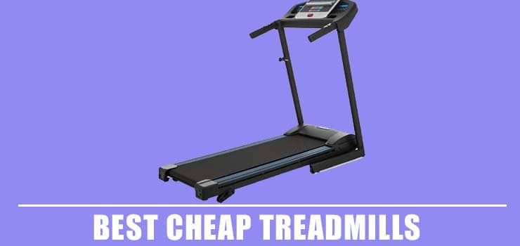 Best Cheap Treadmills