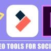 16 Best Video Tools For Social Media & Brand Marketing 2020