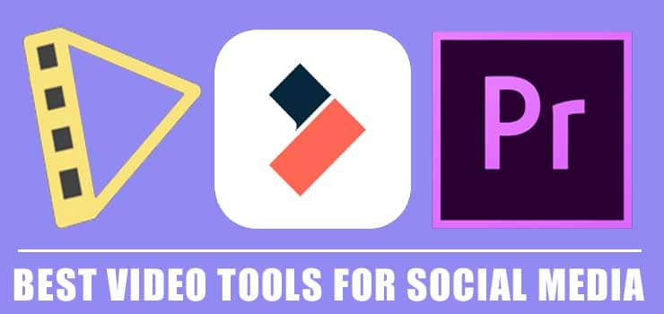 Best Video Tools For Social Media