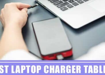 How to Pick the Best Laptop Charger for Your Tablet 2021