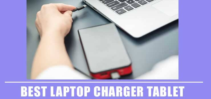 best laptop charger tablet