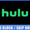 How to Block / Skip Hulu Ads in 5 Easy Ways – [100% Working]