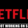 Netflix not Working on Smart TV: What Can You Do About It!