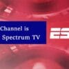What Channel is ESPN on Spectrum TV / Charter / TWC